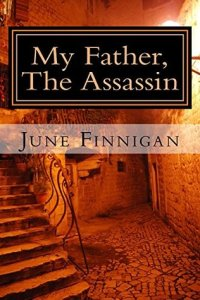 My Father, The Assassin. Book one in the series.